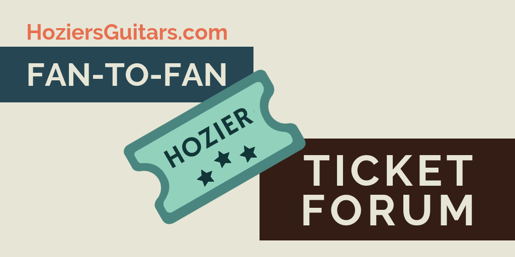 Fan-To-Fan Hozier Ticket Forum